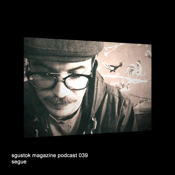 sgustok-magazine-podcast-039-segue
